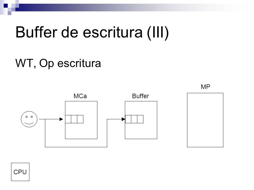 Buffer de escritura (III) WT, Op escritura MCaBuffer MP CPU