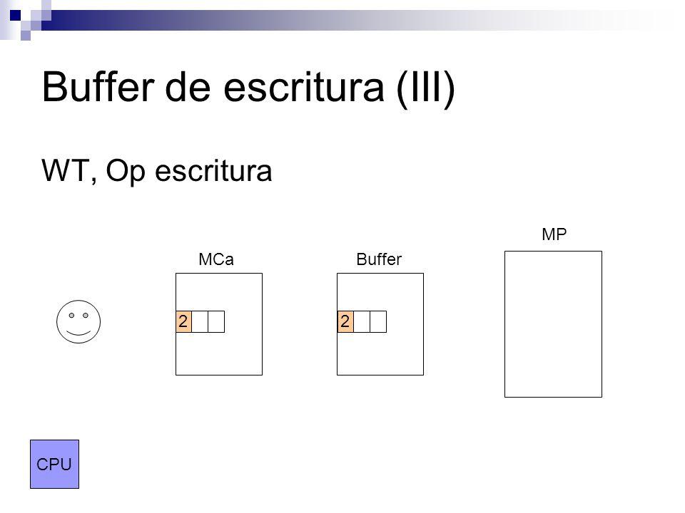 Buffer de escritura (III) WT, Op escritura MCaBuffer MP CPU 22