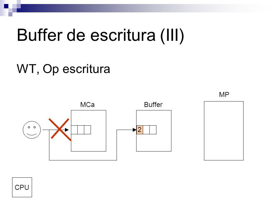 Buffer de escritura (III) WT, Op escritura MCaBuffer MP CPU 2