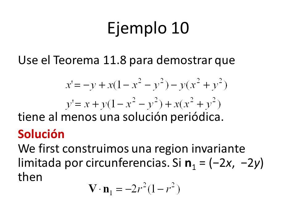 Ejemplo 10 Use el Teorema 11.8 para demostrar que tiene al menos una solución periódica.