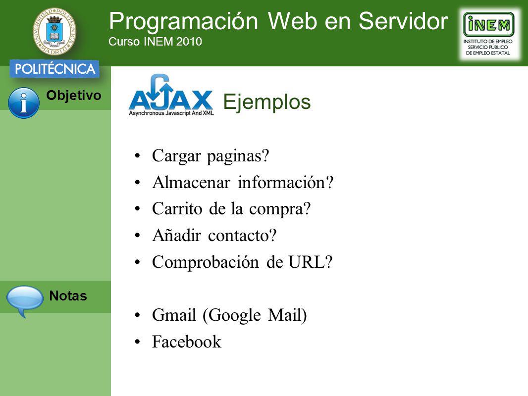 Programación Web en Servidor Curso INEM 2010 Objetivo Notas Cargar paginas.