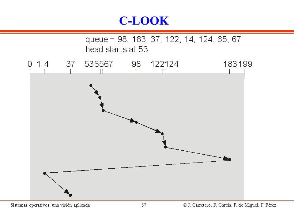 Sistemas operativos: una visión aplicada 57 © J. Carretero, F. García, P. de Miguel, F. Pérez C-LOOK