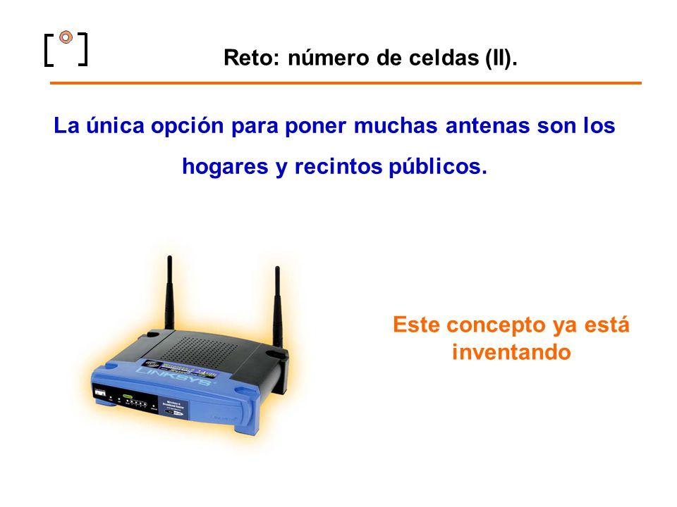 Reto: número de celdas (II). La única opción para poner muchas antenas son los hogares y recintos públicos. Este concepto ya está inventando