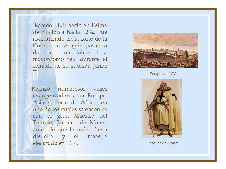 Ramón Llull nació en Palma de Mallorca hacia 1232. Fue ascendiendo en la corte de la Corona de Aragón, pasando de paje con Jaime I a mayordomo real du