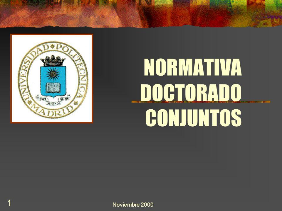 Noviembre 2000 12 México5 Chile5 Argentina3 Colombia1 Venezuela2 Brasil3 Ecuador2 Perú4 Cuba1 Uruguay1 DOCTORADOS CONJUNTOS EXISTENTES POR PAISES