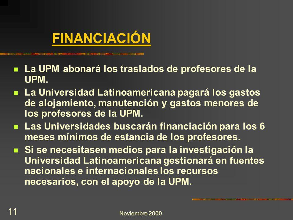 Noviembre 2000 11 La UPM abonará los traslados de profesores de la UPM. La Universidad Latinoamericana pagará los gastos de alojamiento, manutención y