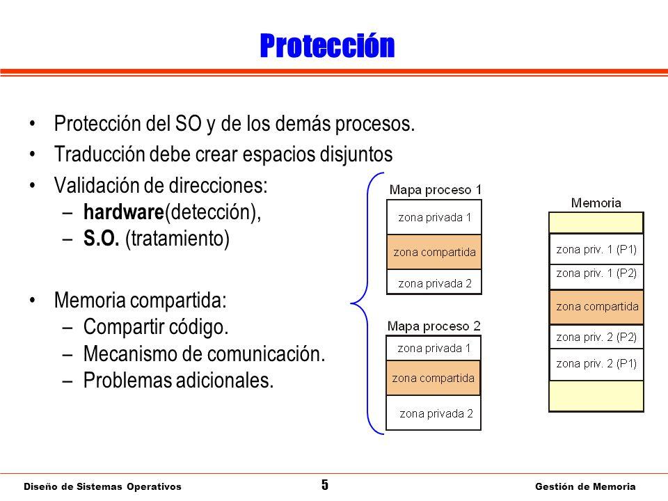 Diseño de Sistemas Operativos 26 Gestión de Memoria Paginación: Contenido de entrada de TP Número de marco asociado Información de protección: RWX –Si operación no permitida – Excepción Bit de página válida/inválida –Si se accede – Excepción –Usado en mem.