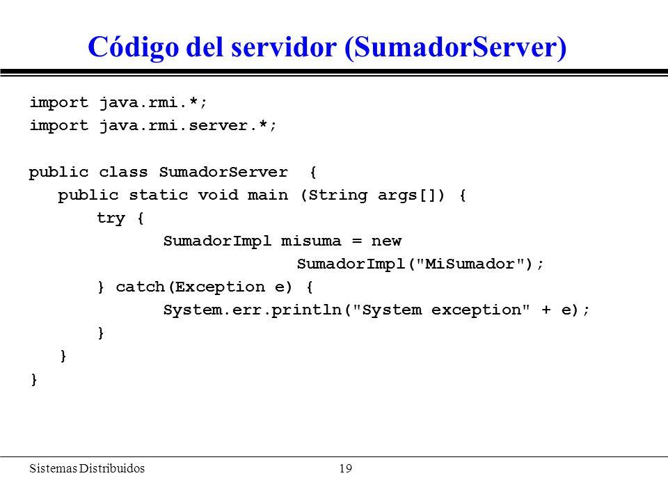 Sistemas Distribuidos 20 Registro del servicio Antes de arrancar el cliente y el servidor, se debe arrancar el programa rmiregistry en el servidor para el servicio de nombres.