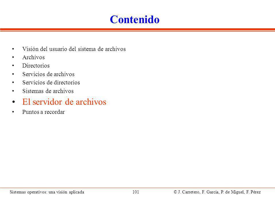 Sistemas operativos: una visión aplicada 101 © J.Carretero, F.