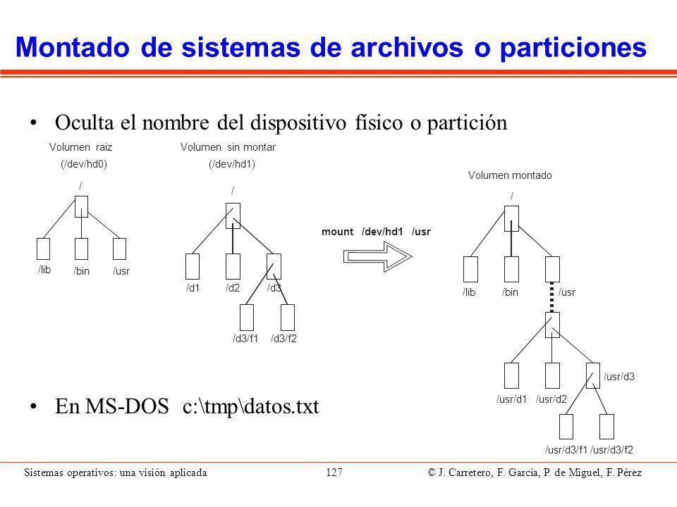 Sistemas operativos: una visión aplicada 127 © J.Carretero, F.
