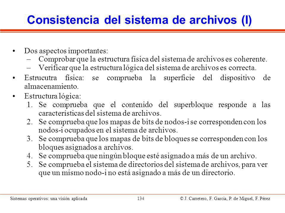 Sistemas operativos: una visión aplicada 134 © J.Carretero, F.