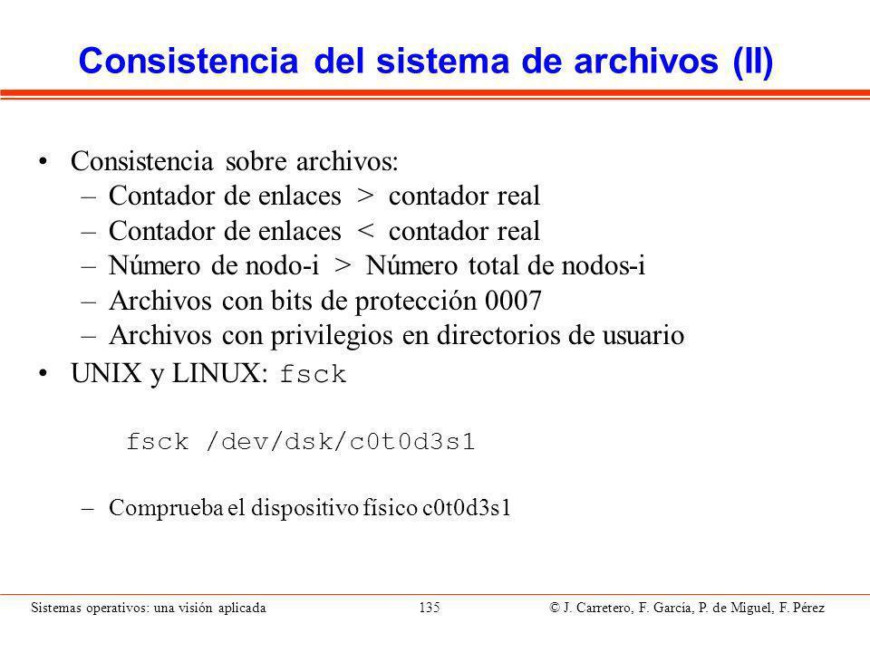Sistemas operativos: una visión aplicada 135 © J.Carretero, F.