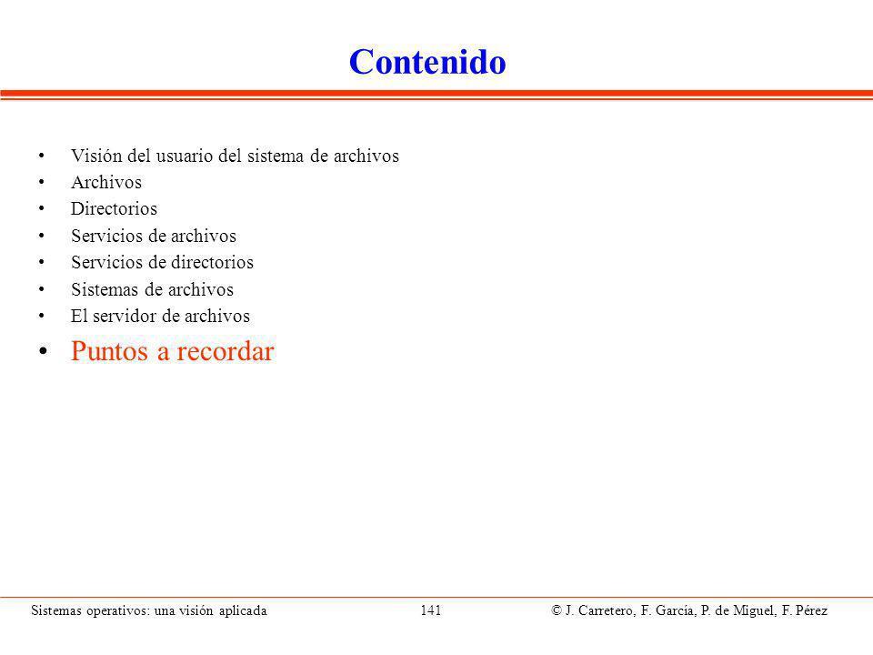 Sistemas operativos: una visión aplicada 141 © J.Carretero, F.