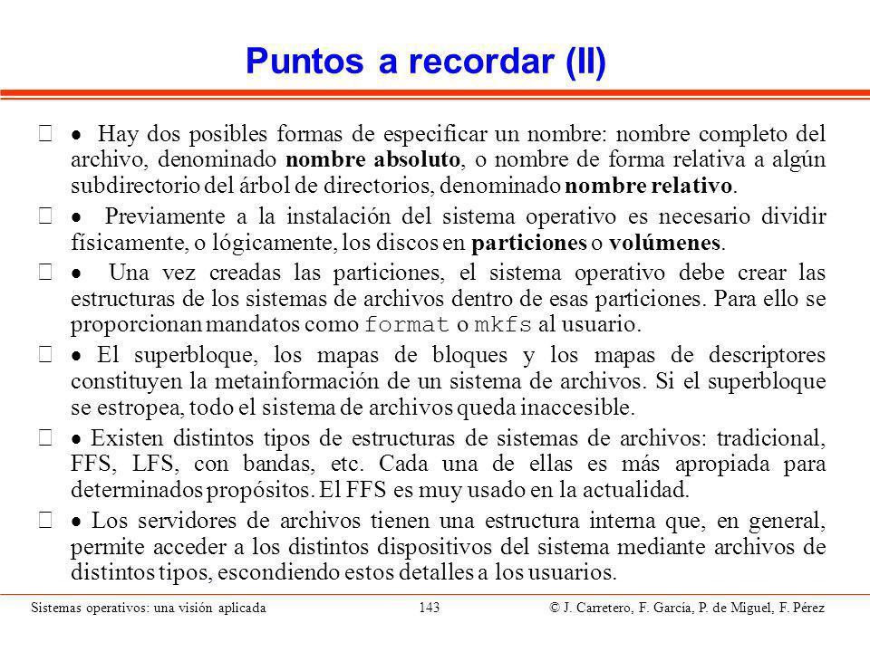 Sistemas operativos: una visión aplicada 143 © J.Carretero, F.