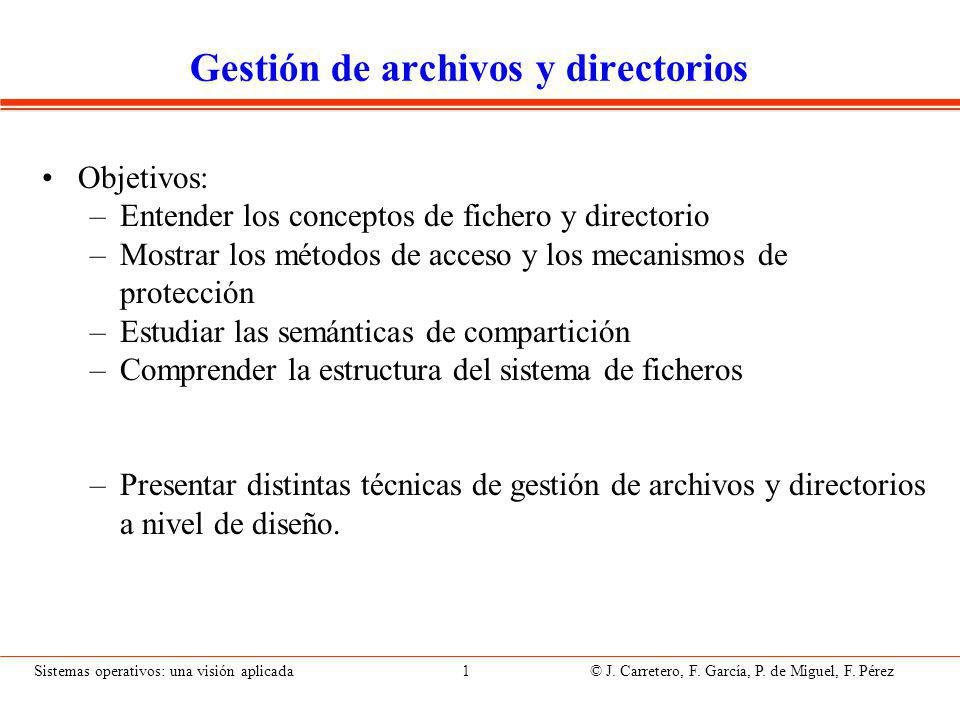Sistemas operativos: una visión aplicada 142 © J.Carretero, F.