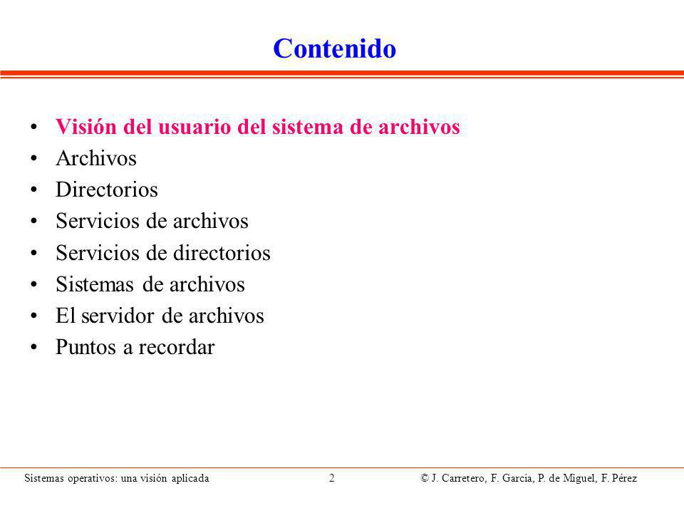 Sistemas operativos: una visión aplicada 33 © J.Carretero, F.