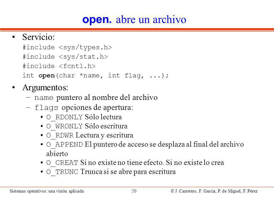 Sistemas operativos: una visión aplicada 50 © J.Carretero, F.