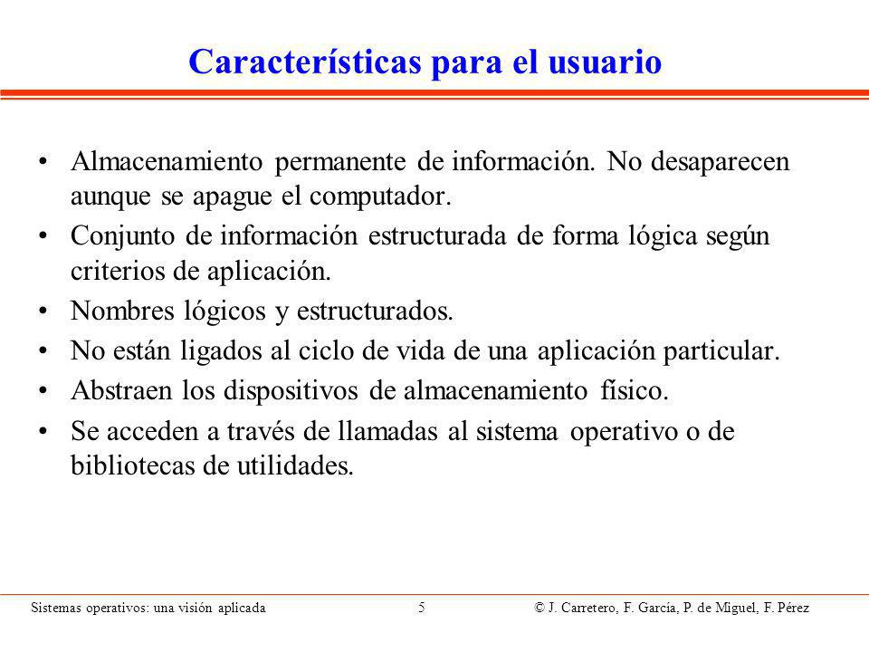 Sistemas operativos: una visión aplicada 106 © J.Carretero, F.