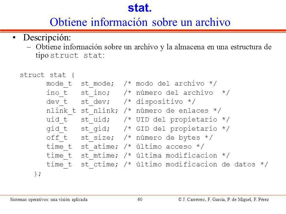 Sistemas operativos: una visión aplicada 60 © J.Carretero, F.