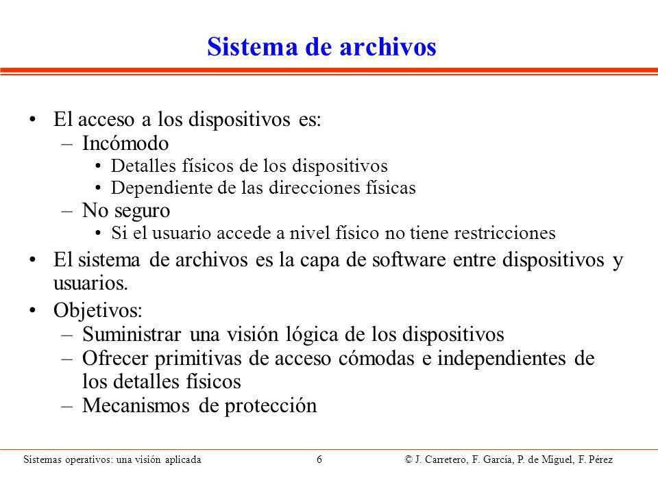 Sistemas operativos: una visión aplicada 7 © J.Carretero, F.