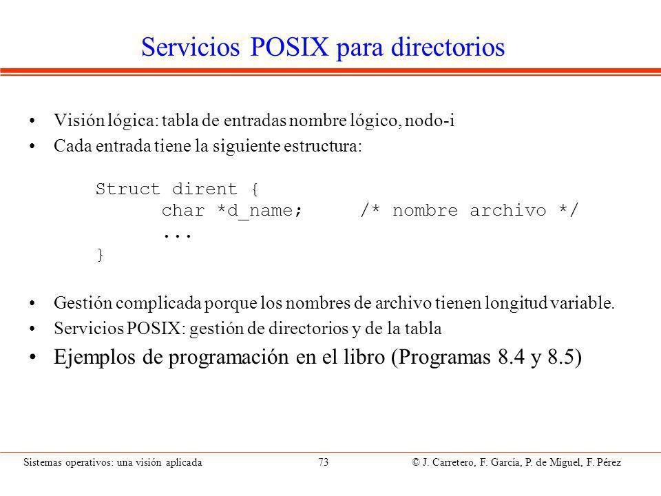 Sistemas operativos: una visión aplicada 73 © J.Carretero, F.