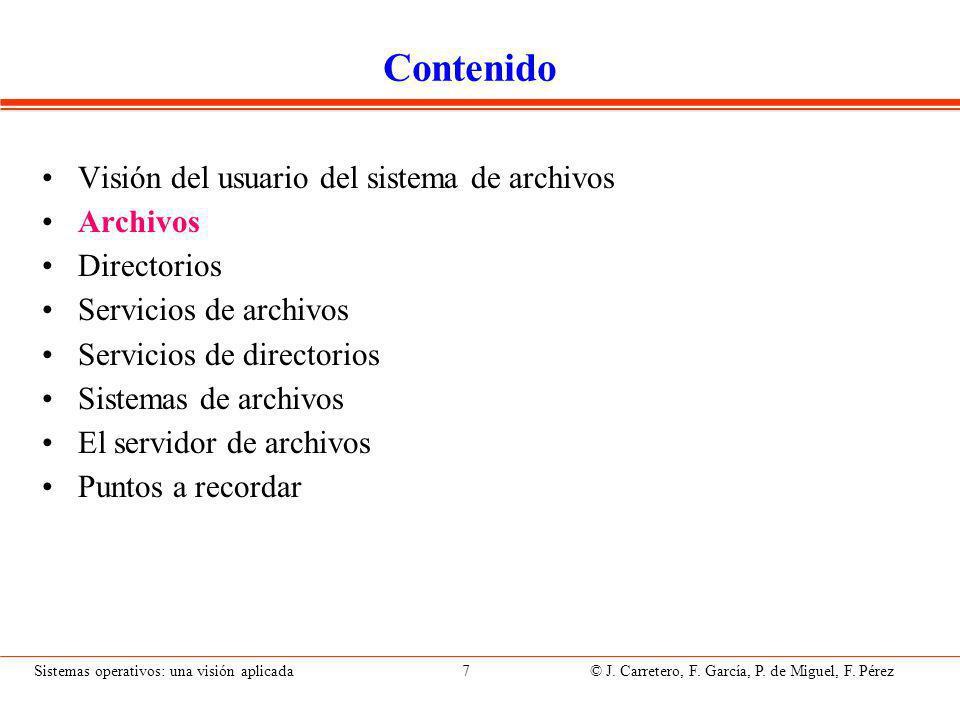Sistemas operativos: una visión aplicada 38 © J.Carretero, F.