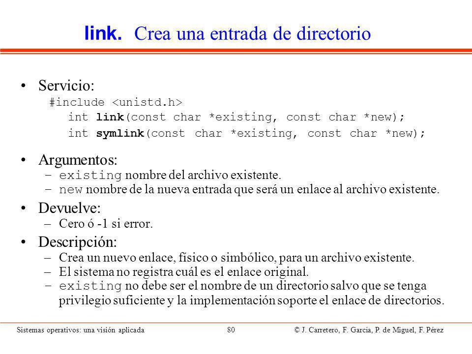 Sistemas operativos: una visión aplicada 80 © J.Carretero, F.