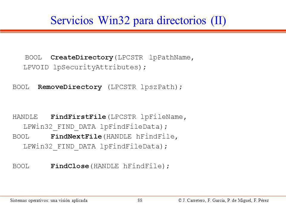 Sistemas operativos: una visión aplicada 88 © J.Carretero, F.