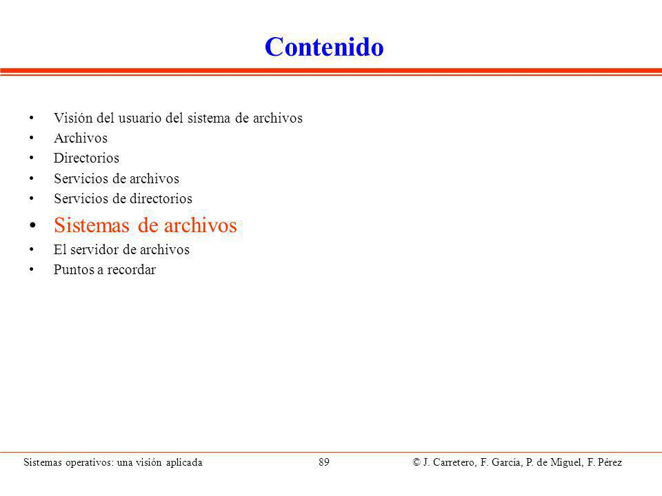 Sistemas operativos: una visión aplicada 89 © J.Carretero, F.