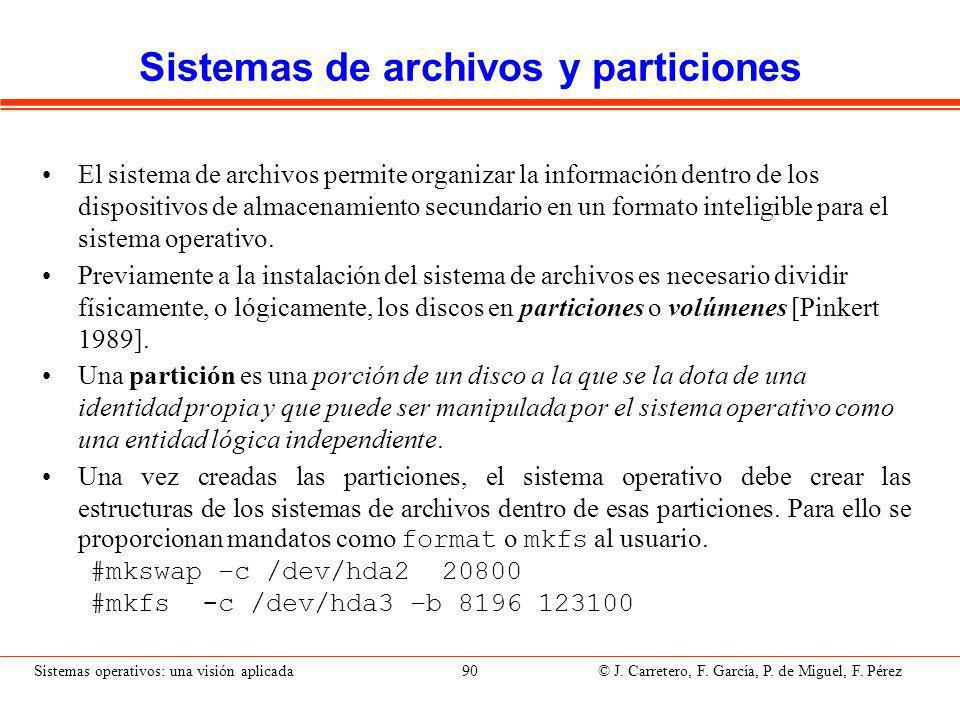 Sistemas operativos: una visión aplicada 90 © J.Carretero, F.