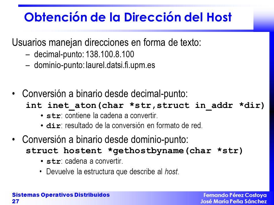 Fernando Pérez Costoya José María Peña Sánchez Sistemas Operativos Distribuidos 27 Obtención de la Dirección del Host Usuarios manejan direcciones en
