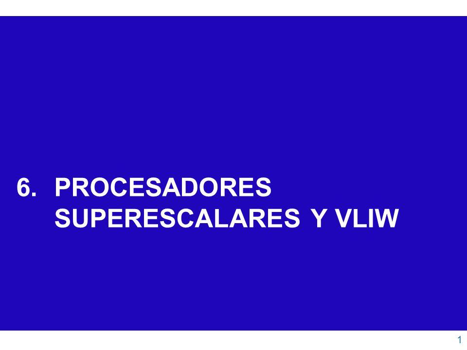 Procesadores superescalares y VLIW 12 Inconvenientes: Complejidad del compilador al tenerse que ocupar de numerosos asuntos.