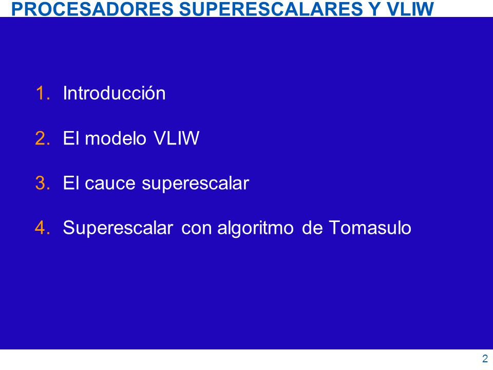 3ª ETAPA ESCRITURA DE RESULTADOS Envía los resultados al CDB Desde el CDB se reenvía al ROB Procesadores superescalares y VLIW 43 Superescalar con algoritmo de Tomasulo
