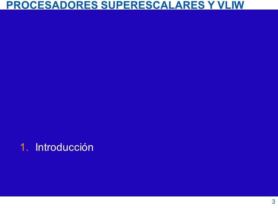 Procesadores superescalares y VLIW Etapa de finalización Consistencia de procesador 34 Motivos: Los tiempos involucrados son menores que los de los accesos a memoria y no compensan una complicación excesiva del hardware.