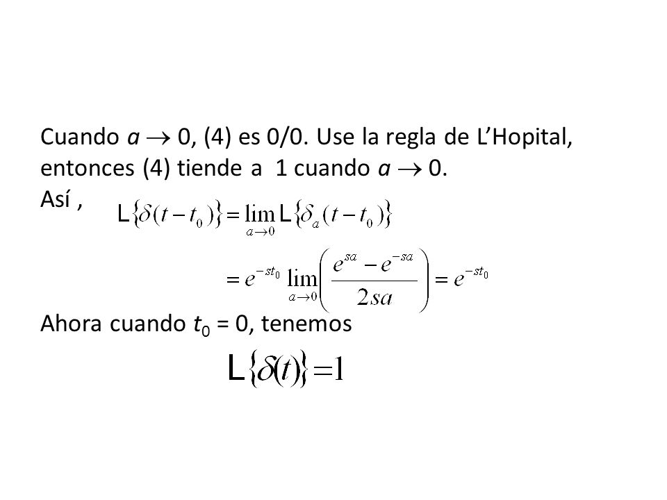 Cuando a 0, (4) es 0/0.Use la regla de LHopital, entonces (4) tiende a 1 cuando a 0.
