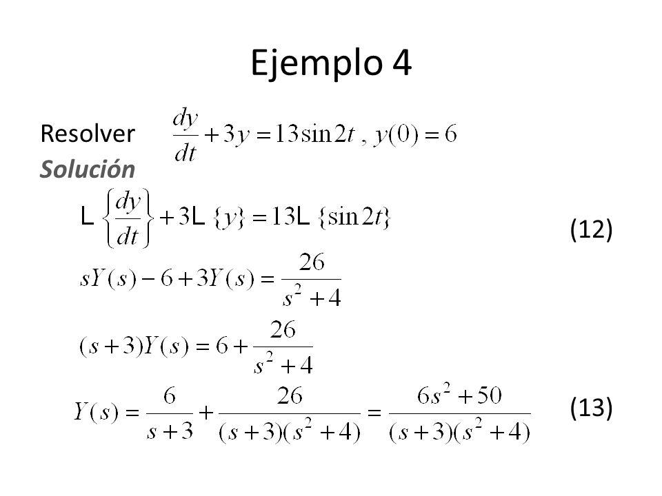 Resolver Solución (12) (13) Ejemplo 4