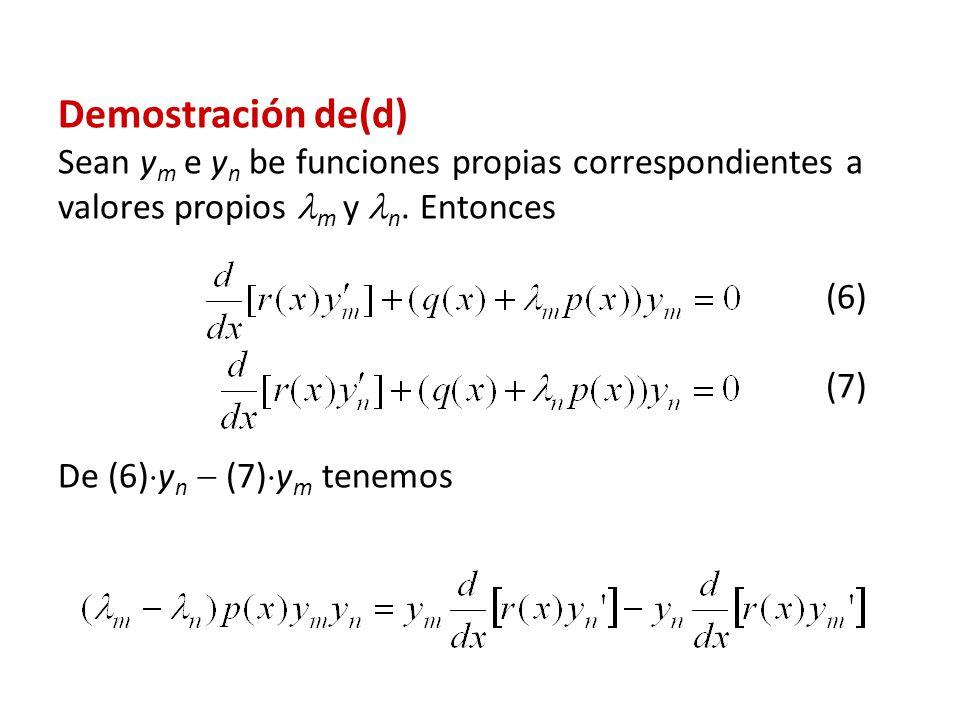 Demostración de(d) Sean y m e y n be funciones propias correspondientes a valores propios m y n.
