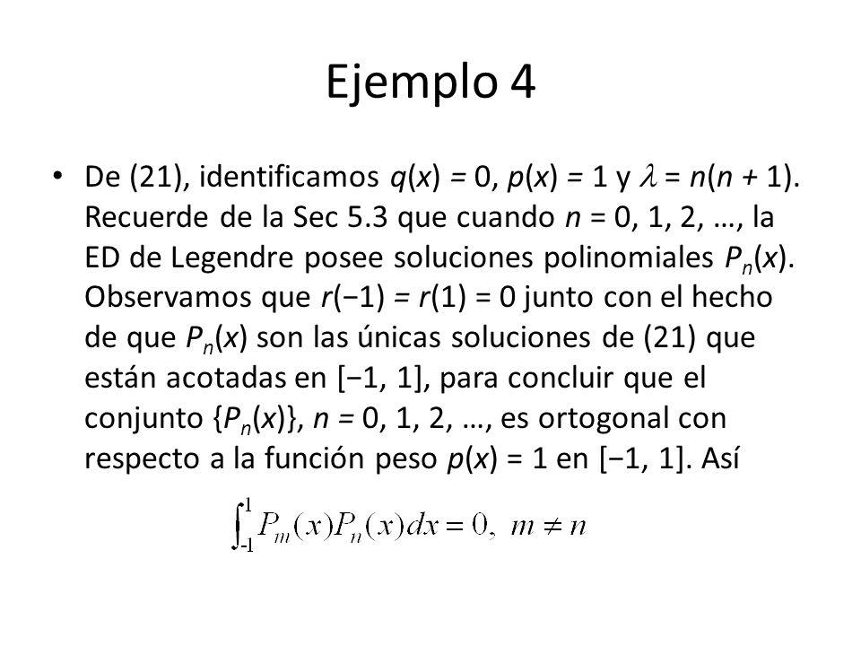 Ejemplo 4 De (21), identificamos q(x) = 0, p(x) = 1 y = n(n + 1).