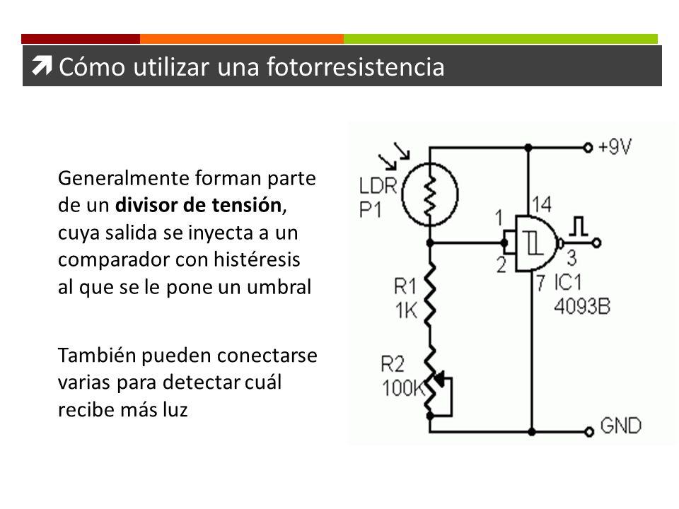 Cómo utilizar una fotorresistencia Generalmente forman parte de un divisor de tensión, cuya salida se inyecta a un comparador con histéresis al que se