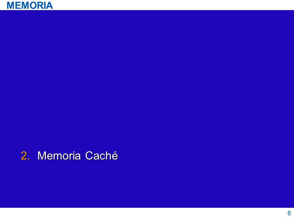 2.Memoria Caché 6 MEMORIA