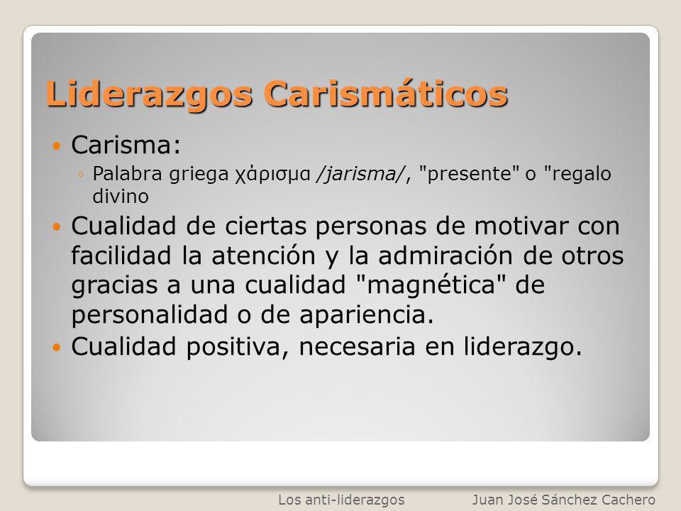 Liderazgos Carismáticos Carisma: Palabra griega χάρισμα /jarisma/,