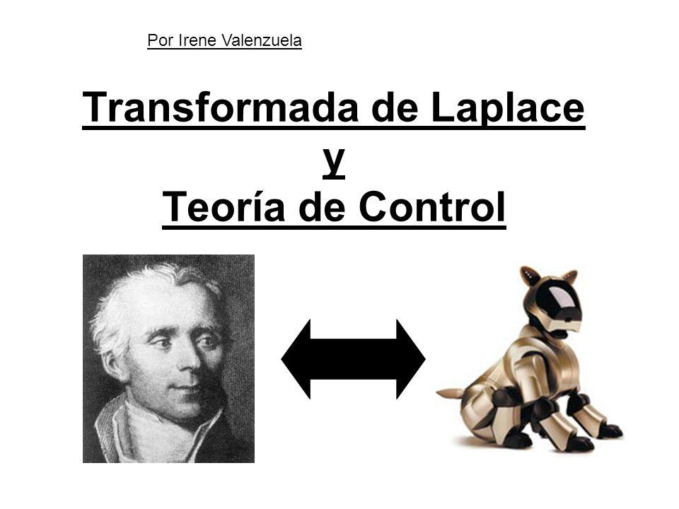 Transformada de Laplace y Teoría de Control Por Irene Valenzuela