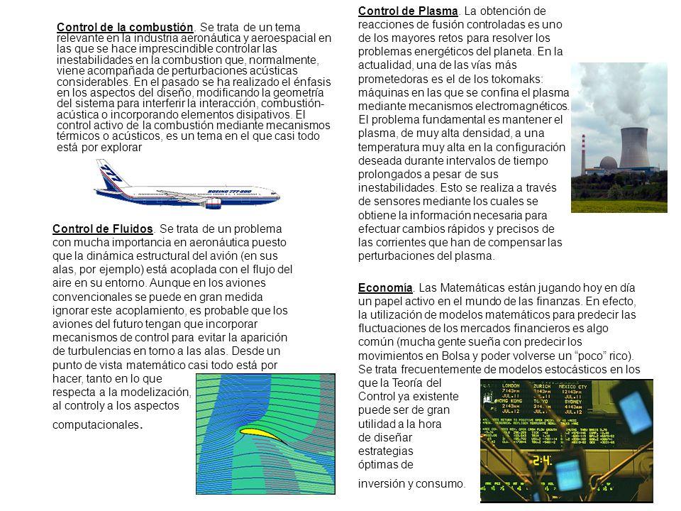 Control de la combustión. Se trata de un tema relevante en la industria aeronáutica y aeroespacial en las que se hace imprescindible controlar las ine