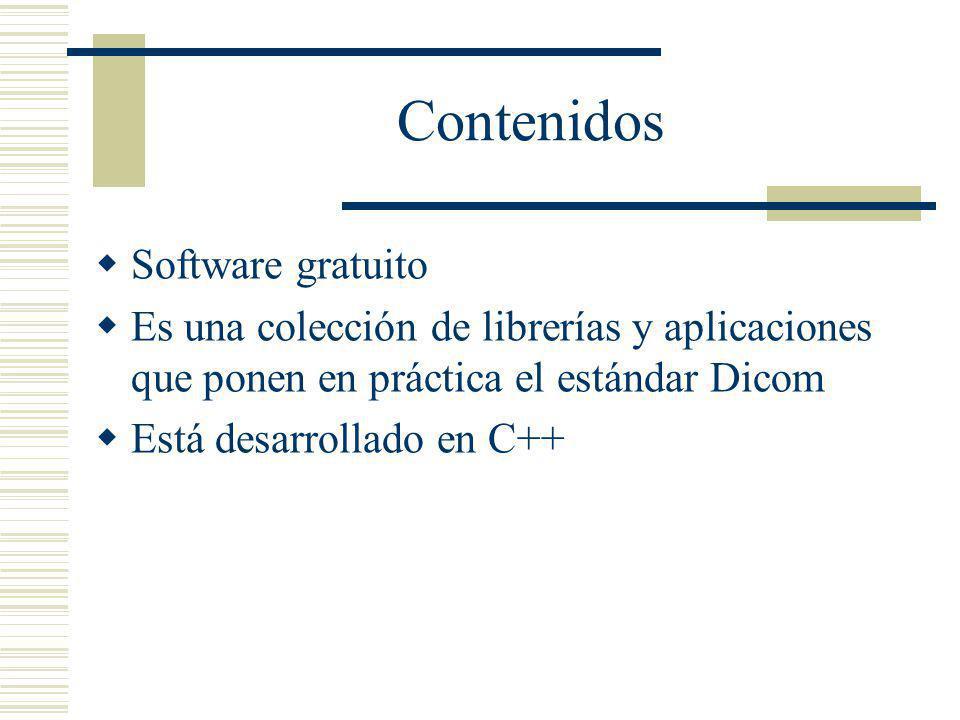 Contenidos Software gratuito Es una colección de librerías y aplicaciones que ponen en práctica el estándar Dicom Está desarrollado en C++