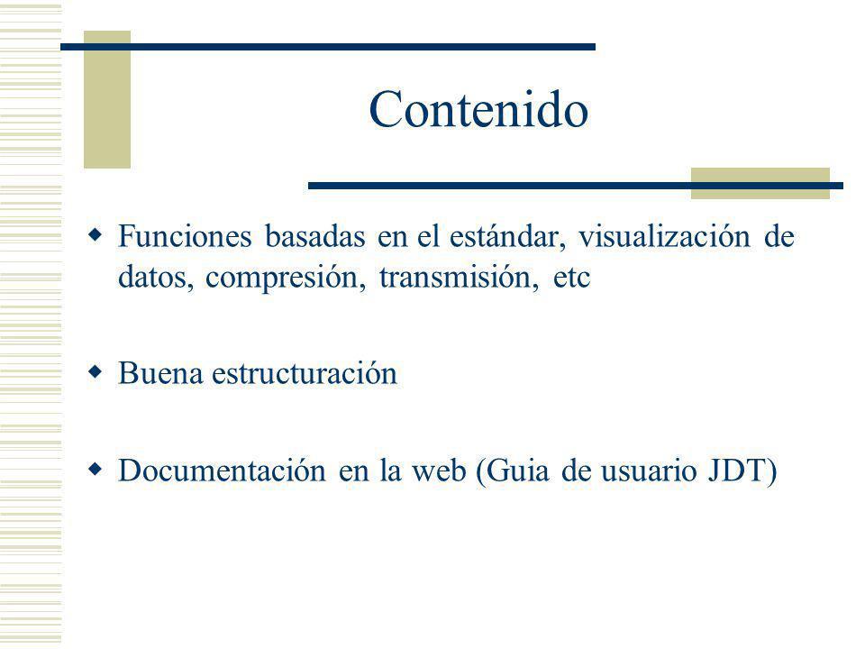 Contenido Funciones basadas en el estándar, visualización de datos, compresión, transmisión, etc Buena estructuración Documentación en la web (Guia de