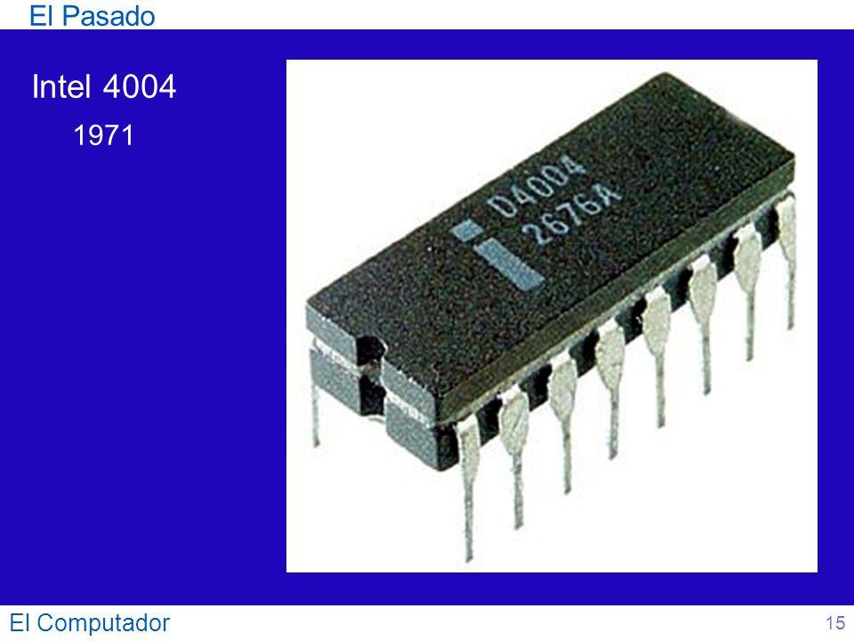 El Computador 15 Intel 4004 1971 El Pasado