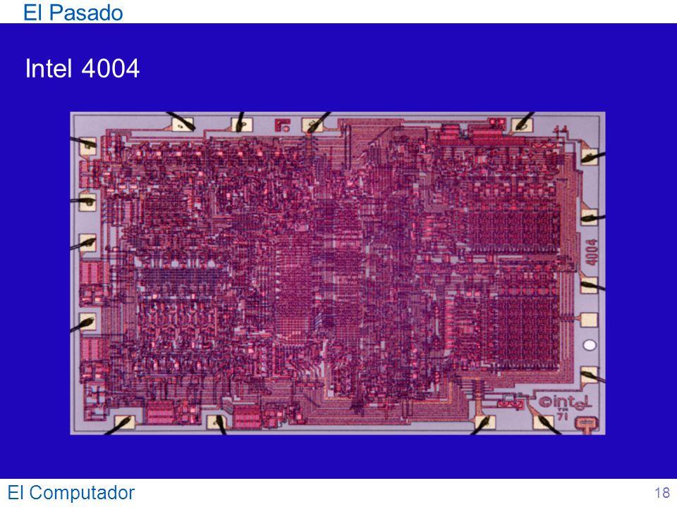 El Computador 18 Intel 4004 El Pasado