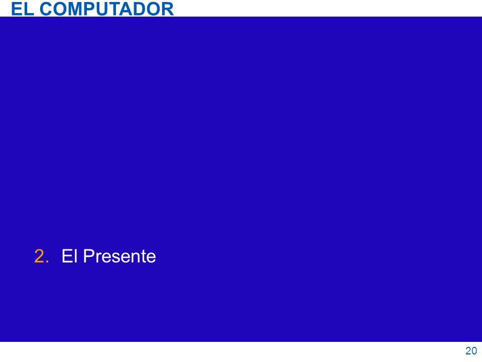 2.El Presente 20 EL COMPUTADOR