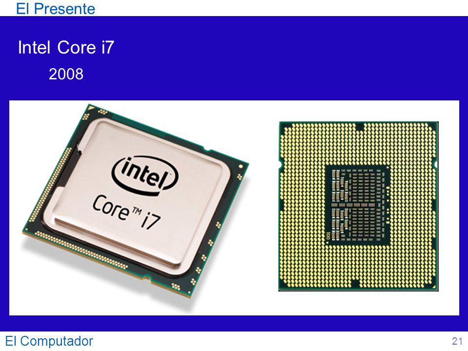 El Computador 21 Intel Core i7 2008 El Presente