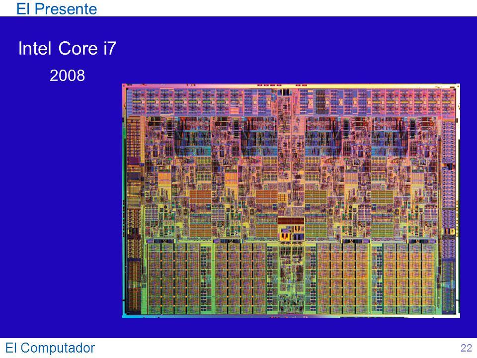 El Computador 22 Intel Core i7 2008 El Presente